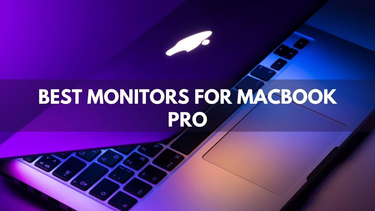 Best Monitors For Macbook Pro