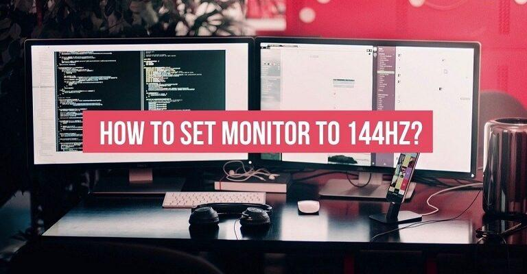 How To Set Monitor To 144hz? Here is the Complete Step By Step Process