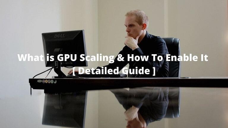 What Is GPU Scaling