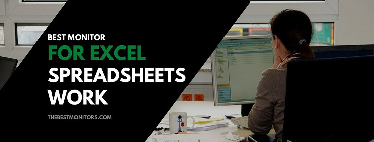Best Monitor For Excel Spreadsheets Work