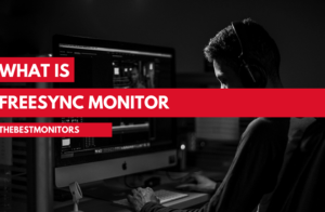 What Is FreeSync Monitors