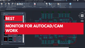 10+ Best Monitors For AutoCad - Top Choices Added