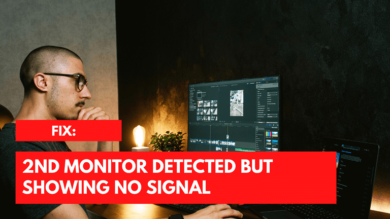 Fix: 2nd Monitor Detected But Showing No Signal